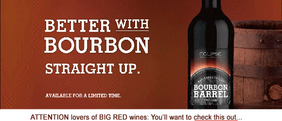 Limited Release Eclipse Bourbon Barrel Zinfandel Cabernet with authentic Kentucky Bourbon Barrel oak chips!