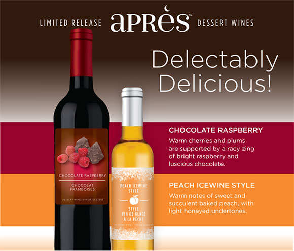 Limited Release Apres Dessert Wines: Chocolate Raspberry and Peach Icewine Style