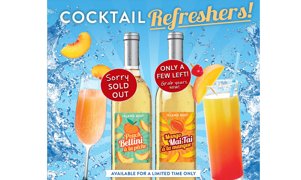 Island Mist Cocktail Refreshers Peach Bellini (sold out) & Mango Mai Tai (only a few left)
