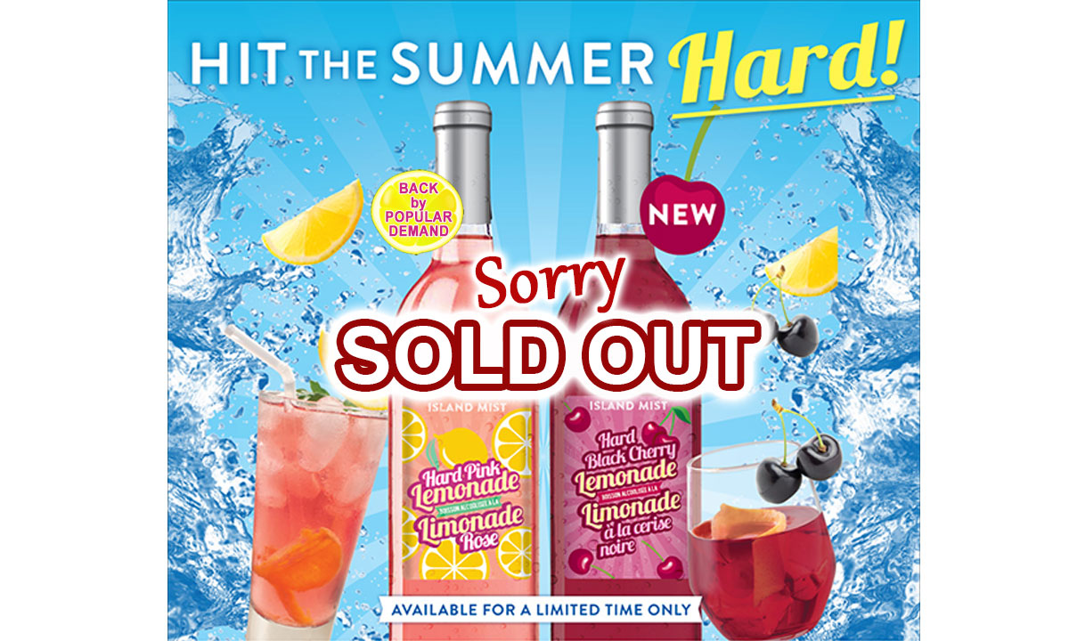 Island Mist Limited Release Hard Pink Lemonade and Hard Black Cherry Lemonades both SOLD OUT