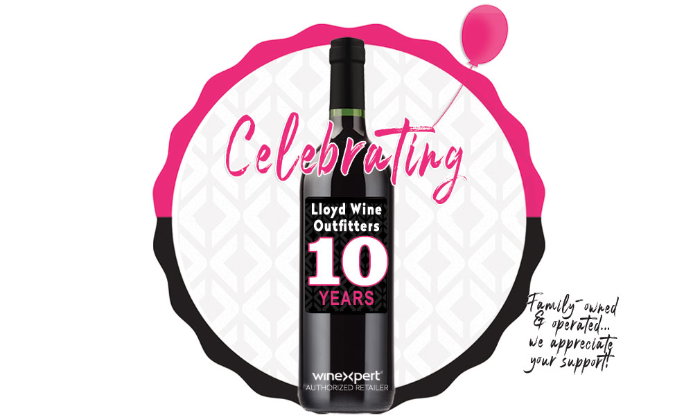 Lloyd Wine Outfitters is Celebrating 10 YEARS!